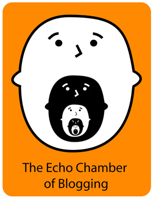 The Echo Chamber of Blogging